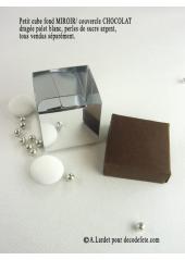 10 petits cubes MIROIR & CHOCOLAT