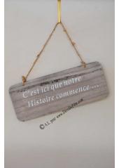 1 pancarte bois NOTRE HISTOIRE COMMENCE...